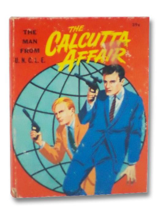 The man From U.N.C.L.E.: The Calcutta Affair (Big Little Books 11, Whitman 2011), Elrick, George S.