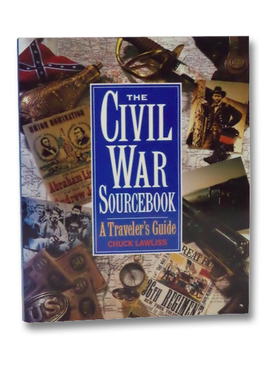 The Civil War Sourcebook: A Traveler's Guide, Lawliss, Chuck