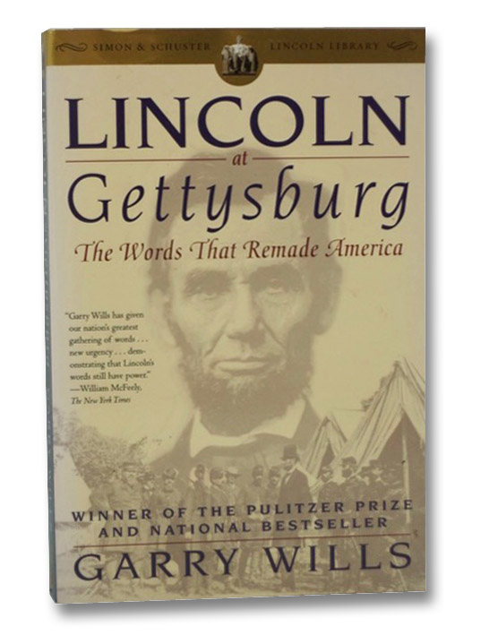 Lincoln at Gettysburg: The Words That Remade America (Simon & Schuster Lincoln Library), Wills, Garry