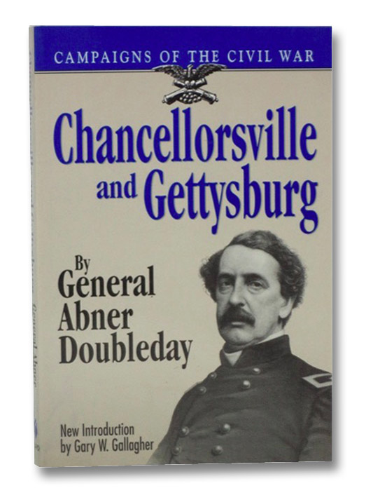 Chancellorsville and Gettysburg (Campaigns of the Civil War), Doubleday, Abner; Gallagher, Gary W.