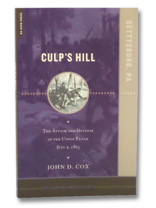Culp's Hill: The Attack and Defense of the Union Flank, July 2, 1863 (Battleground America Guides), Cox, John D.