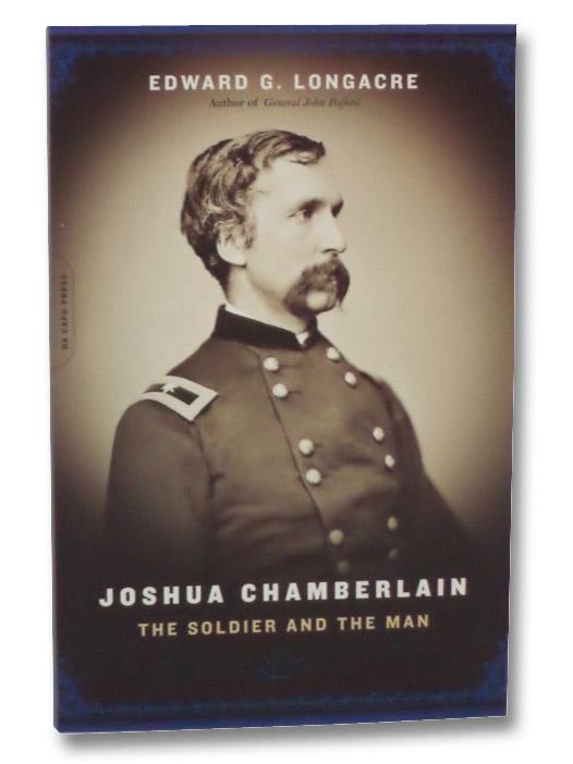 Joshua Chamberlain: The Soldier and the Man, Longacre, Edward C.