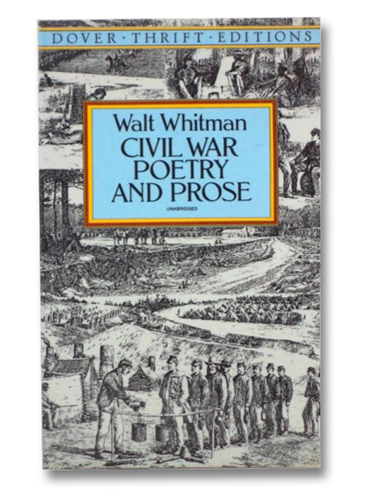 Civil War Poetry and Prose (Dover Thrift Editions, Unabridged), Whitman, Walt