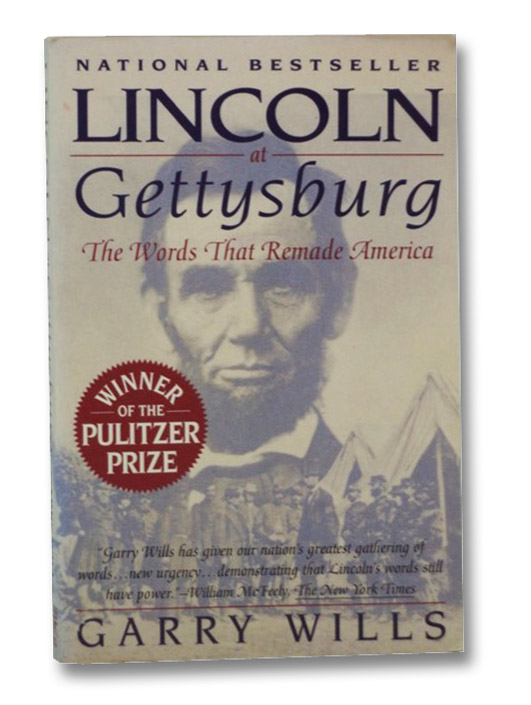 Lincoln at Gettysburg: The Words That Remade America, Wills, Garry