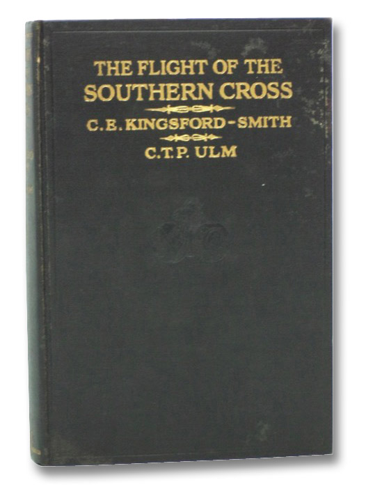 The Flight of the Southern Cross (Illustrated), Kingsford-Smith, C.E.; Ulm, C.T.P.; Stonehaven, Lord