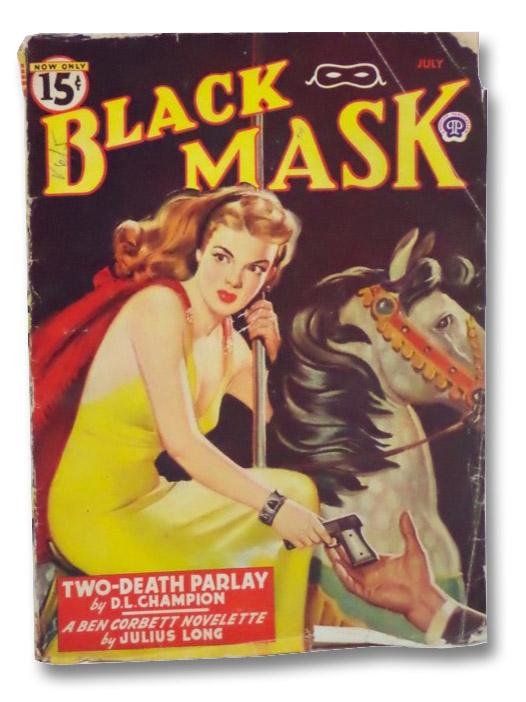 Black Mask Vol. XXVIII, No. 4, July, 1946 [Volume 28, Number IV], Long, Julius; Sheavely, Camford; Champion, D.L.; Clark, Dale; Katkov, Norman; Herrington, W. Lee; Elston, Allen Vaughan