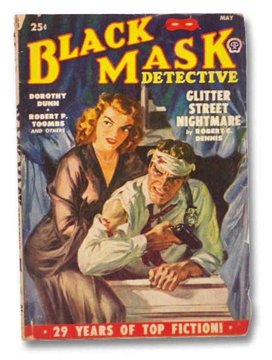 Black Mask Vol. 34, No. 3, May, 1950 [Volume XXXIV, Number III], Dennis, Robert C.; Simmons, Albert; Toombs, Robert P.; Dunn, Dorothy; Thomey, Tedd; Pearce, Jim T.; Bakal, Rufe; Bender, John; Helfer, Harold