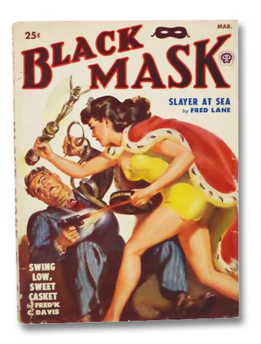 Black Mask Vol. 34, No. 2, March, 1950 [Volume XXXIV, Number II], Lane, Fred; Davis, Frederick C.; Evans, Dean; Searls, Hank; Snow, Walter; Walton, Bryce; Foran, John P.; Helfer, Harold