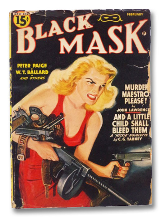 Black Mask Vol. XXIV, No. 10, February, 1942 [Volume 24, Number X], Lawrence, John; Ballard, W.T.; Brandon, William; Tahney, C.G.; Paige, Peter