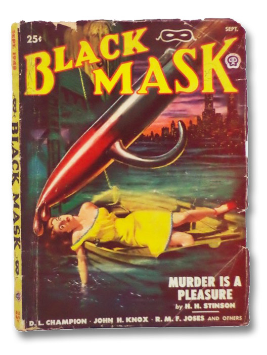 Black Mask Vol. XXXII, No. 1, September, 1948 [Volume 32, Number I], Stinson, H.H.; Champion, D.L.; Knox, John H.; Joses, R.M.F.; MacDonald, John D.; Burleson, Terry O.K.; Cord, Barry