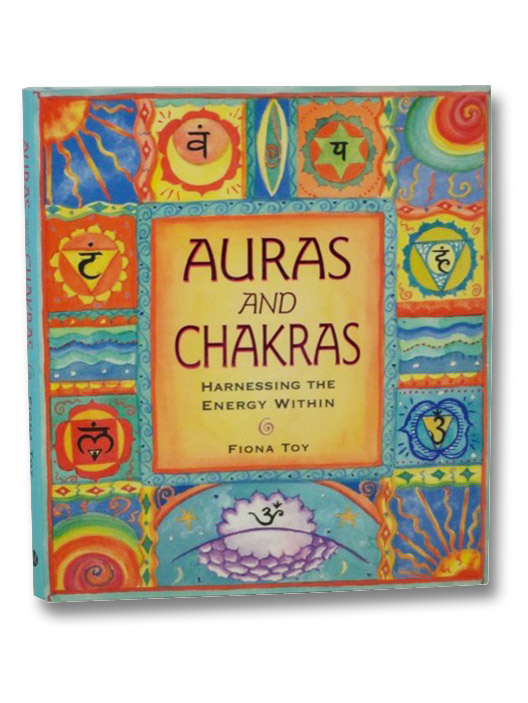 Auras and Chakras: Harnessing the Energy Within, Toy, Fiona