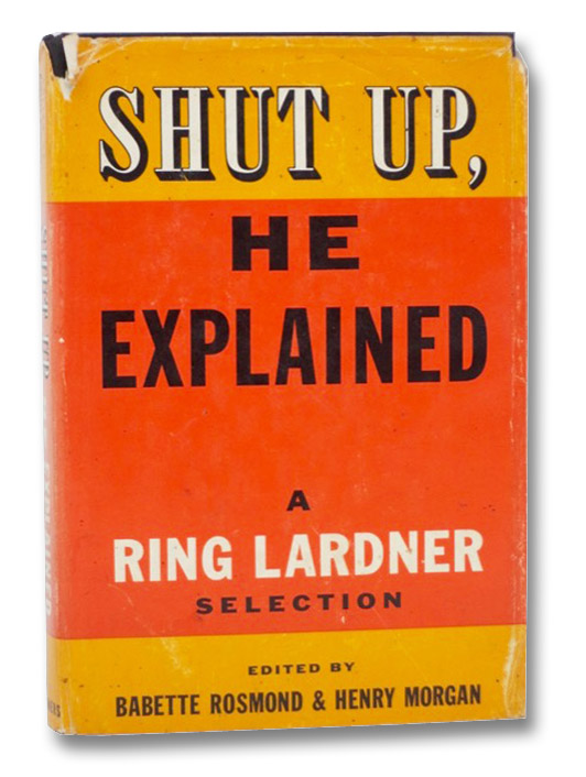 Shut Up, He Explained: A Ring Lardner Selection, Lardner, Ring