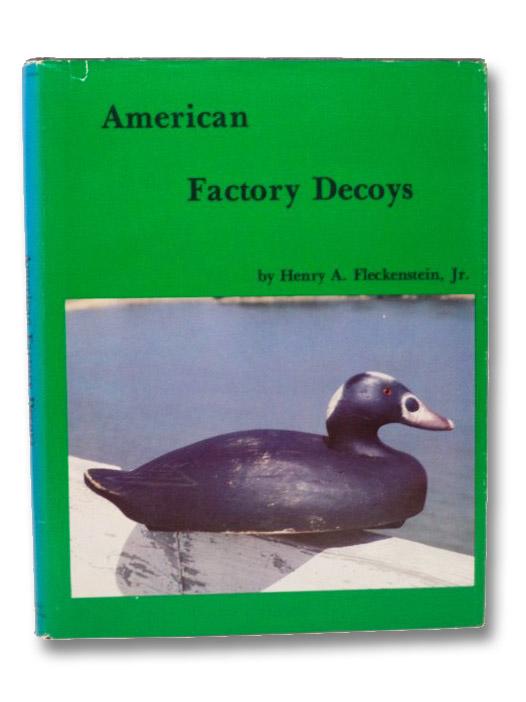 American Factory Decoys, Fleckenstein, Henry A. Jr.