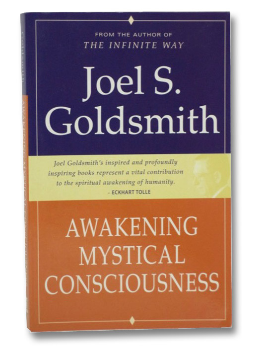 Awakening Mystical Consciousness, Goldsmith, Joel S.