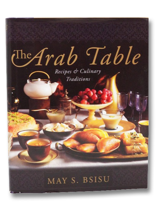 The Arab Table: Recipes and Culinary Traditions, Bsisu, May S.
