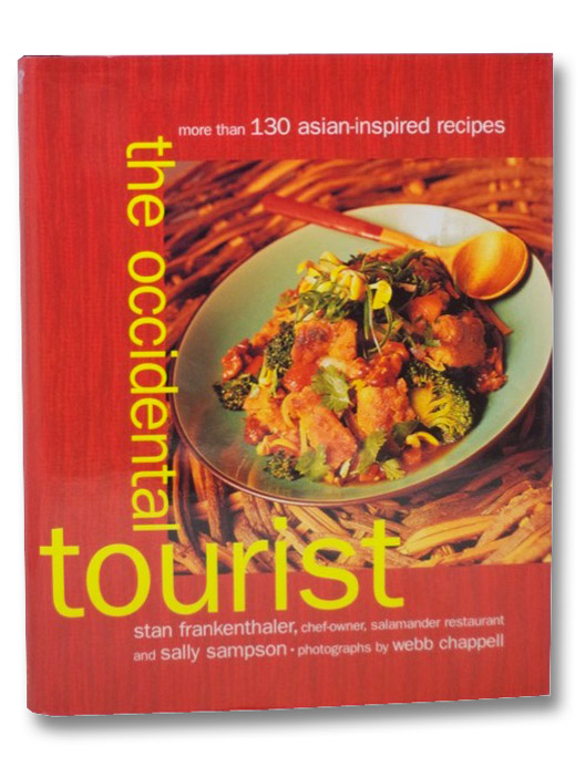 The Occidental Tourist: More Than 130 Asian-Inspired Recipes, Frankenthaler, Stan