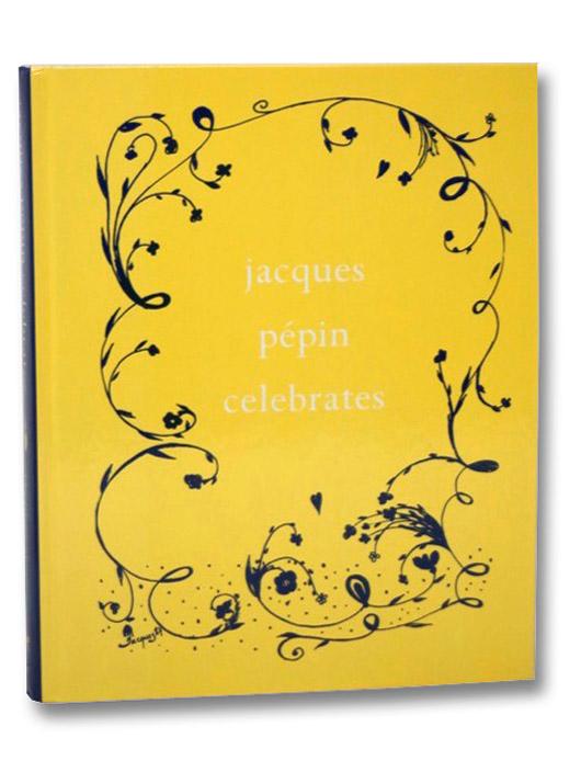 Jacques Pepin Celebrates, Pepin, Jacques