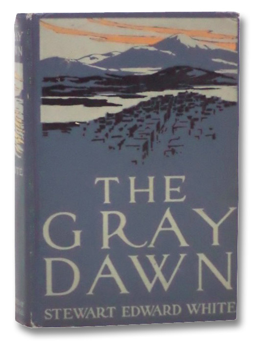 The Gray Dawn, White, Stewart Edward; Fogarty, Thomas