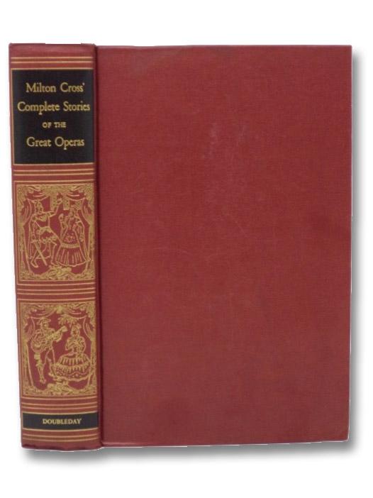 Milton Cross' Complete Stories of the Great Operas, Cross, Milton; Ramos, Dolores