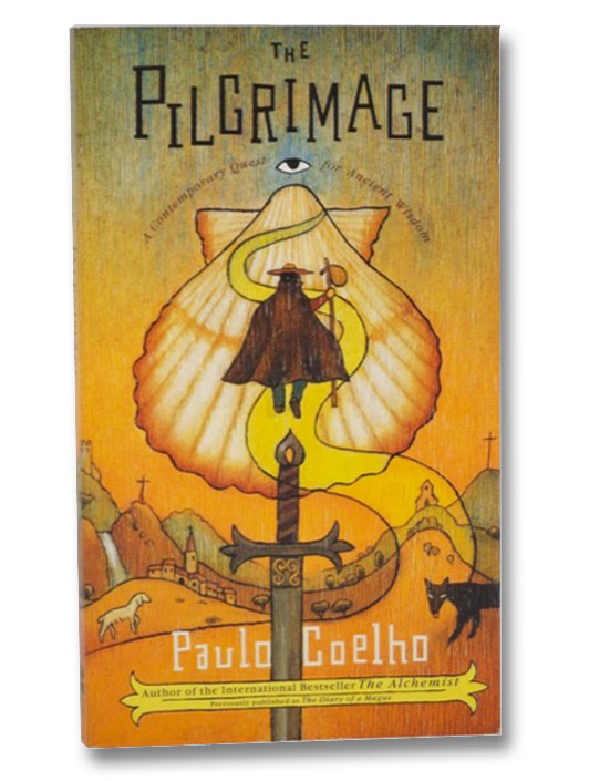 The Pilgrimage: A Contemporary Quest for Ancient Wisdom, Coelho, Paulo