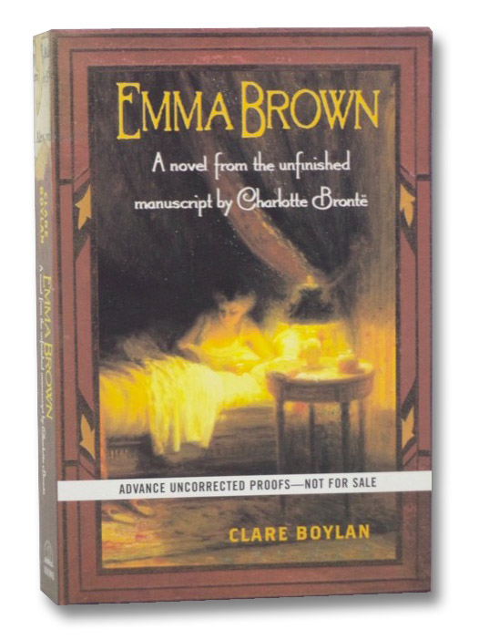 Emma Brown: A Novel From the Unfinished Manuscript by Charlotte Bronte, Bronte, Charlotte; Boylan, Clare