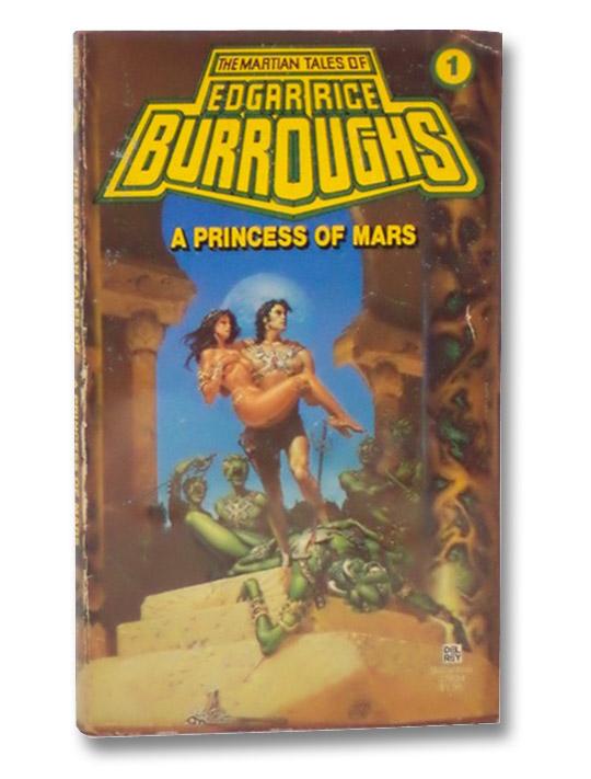 A Princess of Mars (The Martian Tales of Edgar Rice Burroughs, Book 1), Burroughs, Edgar Rice