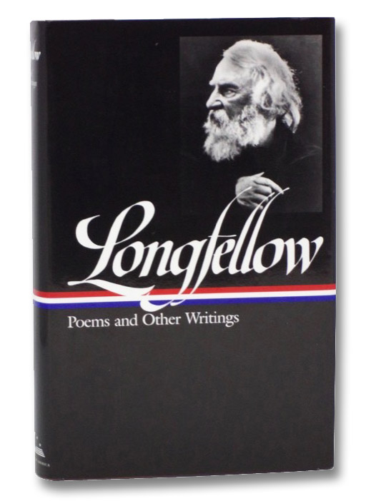 Henry Wadsworth Longfellow: Poems & Other Writings, Longfellow, Henry Wadsworth