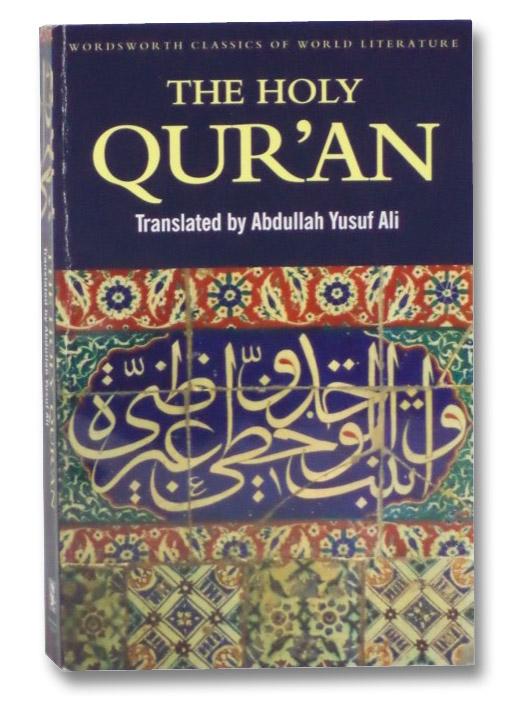 The Holy Qur'an, Ali, Abdullah Yusuf (translator)