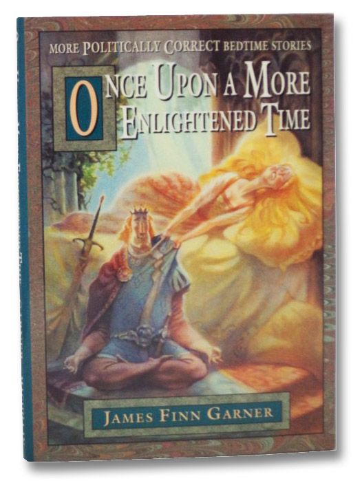 Once Upon a More Enlightened Time: More Politically Correct Bedtime Stories, Garner, James Finn