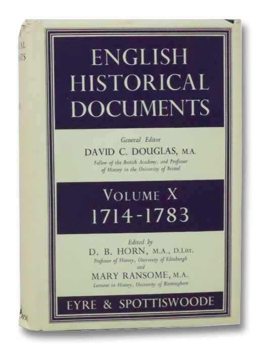 English Historical Documents, Volume X: 1714-1783, Douglas, David C.; Horn, D.B.; Ransome, Mary