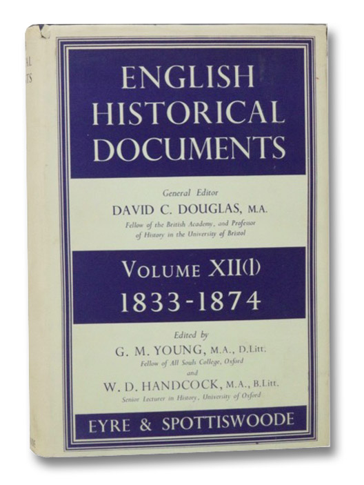English Historical Documents, Volume XII (1): 1833-1874, Douglas, David C.; Young, G.M.; Handcock, W.D.