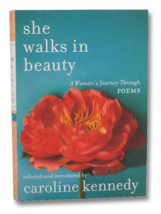 She Walks in Beauty: A Woman's Journey through Poems, Kennedy, Caroline