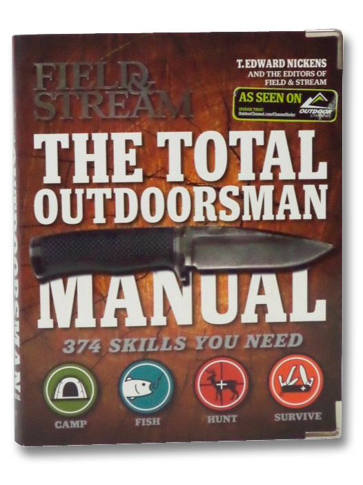 Field and Stream: The Total Outdoorsman Manual, Nickens, T. Edward