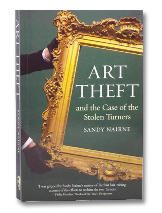 Art Theft and the Case of the Stolen Turners, Nairne, Sandy