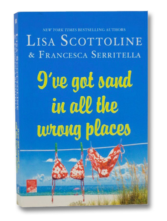 I've Got Sand in All the Wrong Places, Scottoline, Lisa; Serritella, Francesca