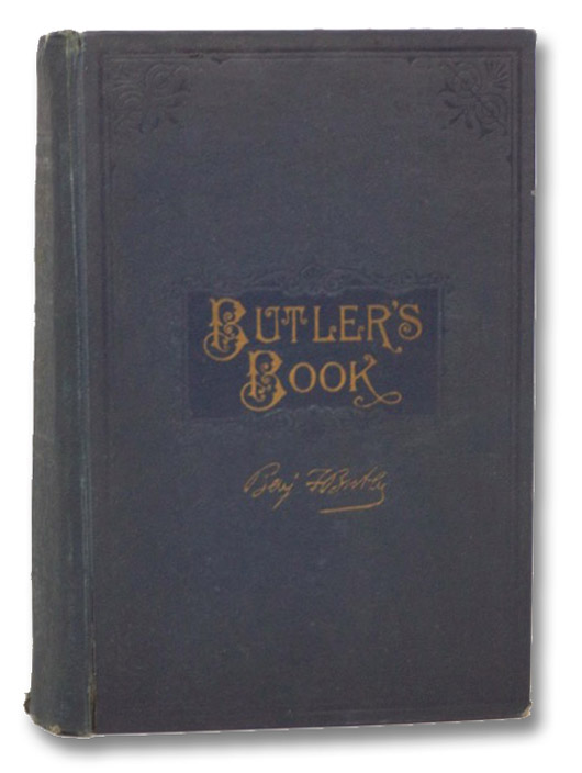 Butler's Book. Autobiography and Personal Reminiscences of Major-General Benj. F. Butler. A Review of His Legal, Political, and Military Career. Illustrated with 125 Engravings, Maps Photographs, Etc., Butler, Benj. F.