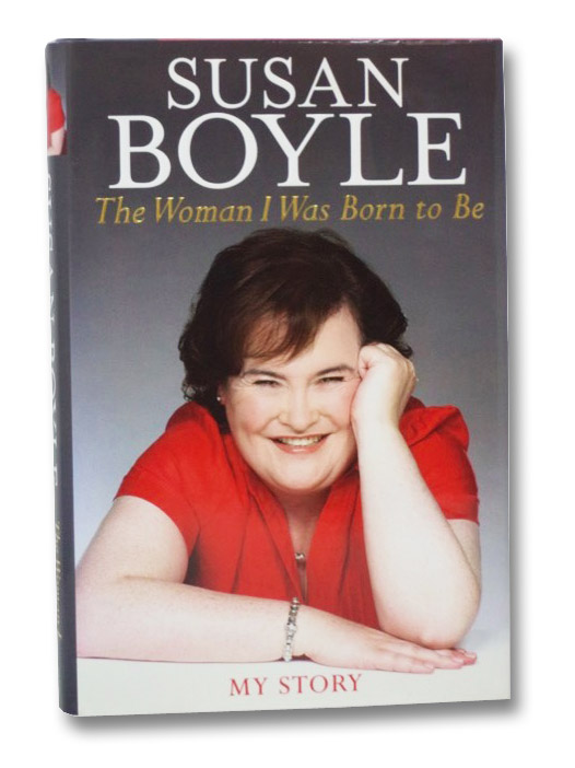 The Woman I Was Born to Be: My Story, Boyle, Susan