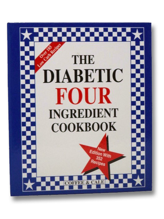 The Diabetic Four Ingredient Cookbook, Coffee, Linda