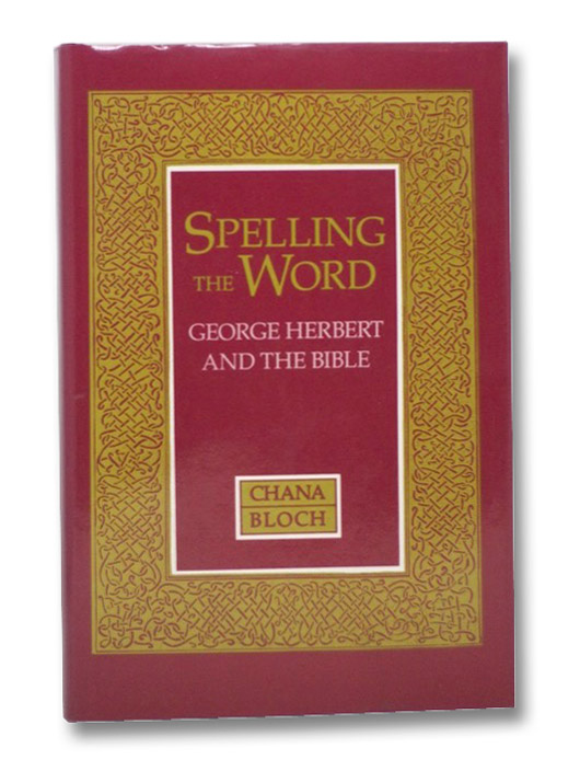 Spelling the Word: George Herbert and the Bible, Bloch, Chana
