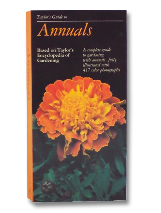 Taylor's Guide to Annuals (Taylor's Gardening Guides), Dewolf, Gordon P.