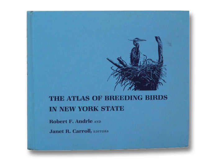 The Atlas of Breeding Birds in New York State, Andrle, Robert F.