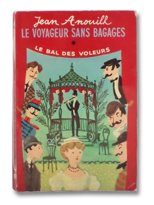 Le Voyageur Sans Bagages / Le Bal Des Voleurs, Anouilh, Jean