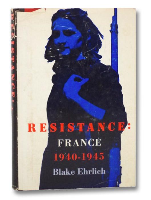 Resistance: France, 1940-1945, Ehrlich, Blake