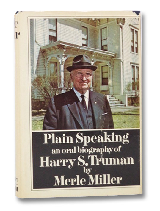 Plain Speaking: An Oral Biography of Harry S. Truman, Miller, Merle