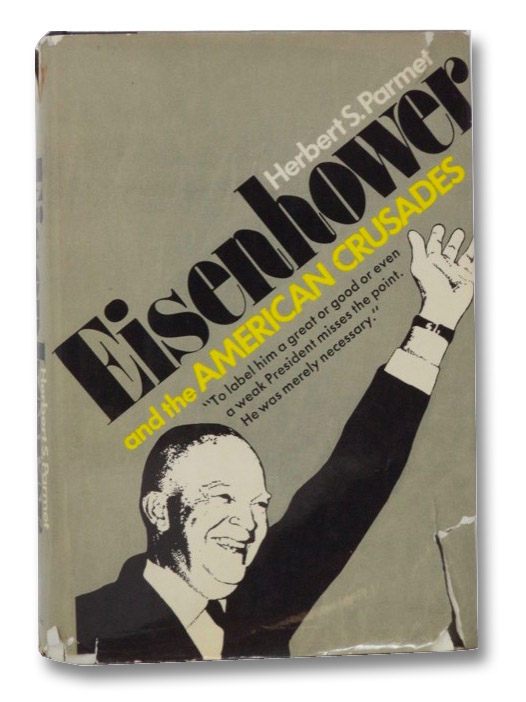Eisenhower and the American Crusades, Parmet, Herbert S.