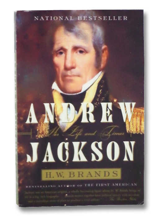 Andrew Jackson: His Life and Times, Brands, H.W.