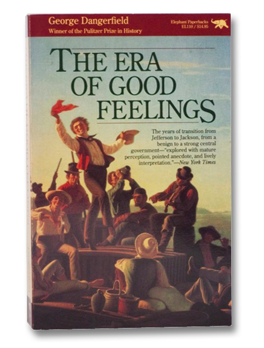 The Era of Good Feelings, Dangerfield, George