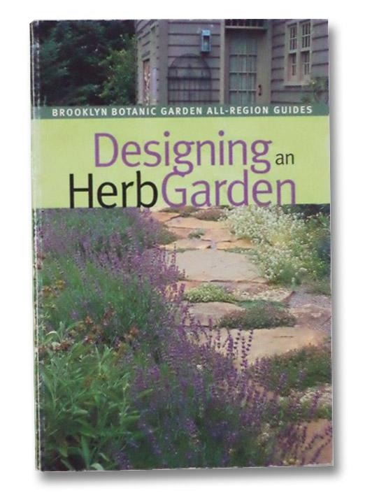 Designing and Herb Garden (Brooklyn Botanic Garden All-Region Guides), Hanson, Beth