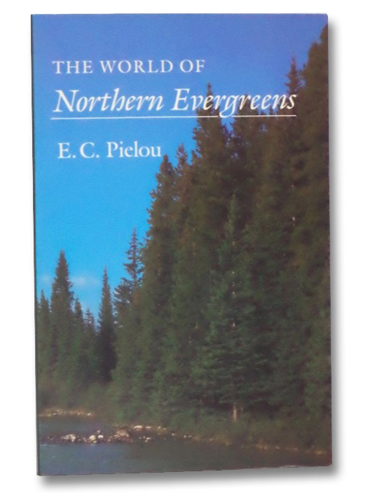The World of Northern Evergreens, Pielou, E.C.