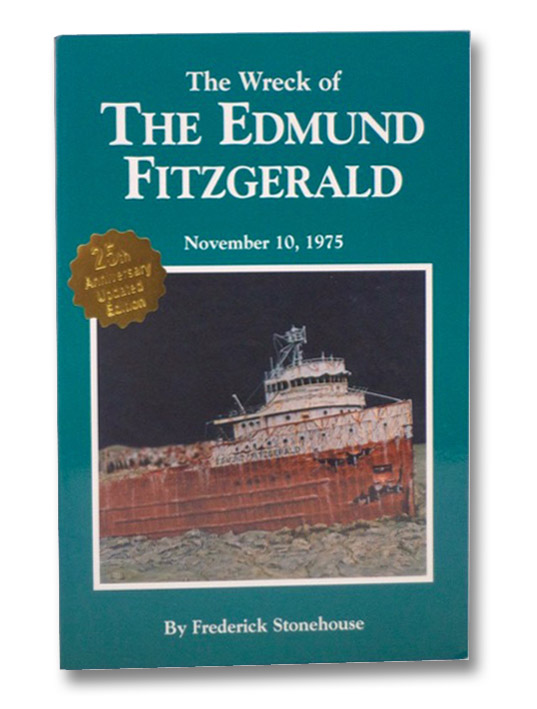 The Wreck of the Edmund Fitzgerald: November 10, 1975 (25th Anniversary Edition), Stonehouse, Frederick